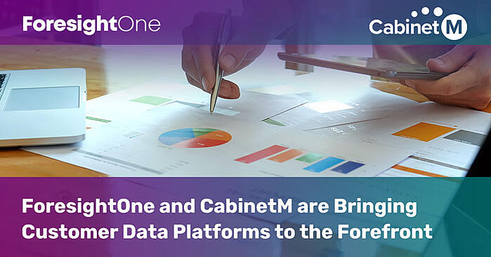 foresightone-cabinetm-customer-data-platforms